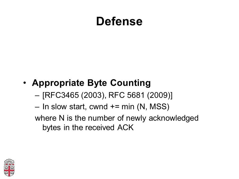 Defense Appropriate Byte Counting [RFC3465 (2003), RFC 5681 (2009)]